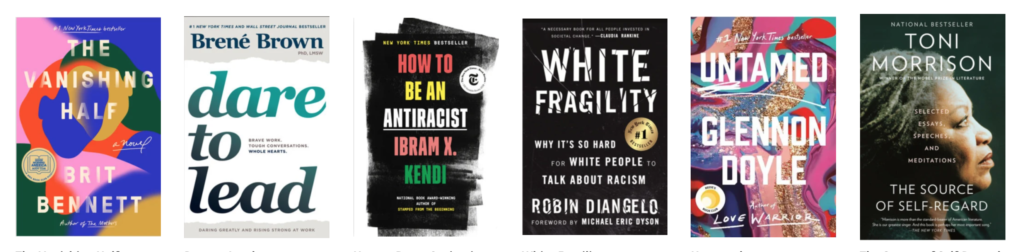 Photo of the covers of 6 books: The Vanishing Half, Dare to Lead, How to Be An Antiracist, White Fragility, Untamed, and The Source of Self-Regard.