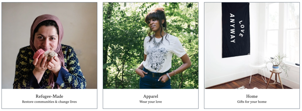 Photo of three images from the Preemptive Love online shop that includes a Refugee-Made section with a woman holding handmade goods, an Apparel Section with a woman modeling a white shirt, and a Home section with a black banner hanging sideways in a white room with the words Love Anyway printed on it.
